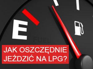 Jak oszczędnie jeździć na LPG? Jaka jest optymalna temperatura załączenia LPG?